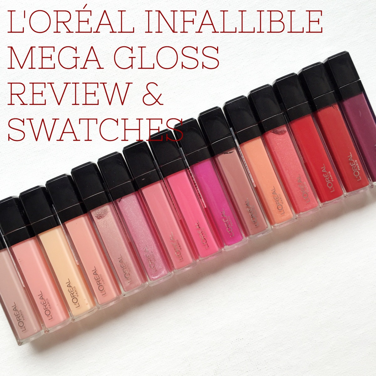 L'Oreal Paris Infallible Mega Gloss Review & Swatches